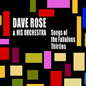 Songs of the Fabulous Thirties by David Rose And His Orchestra