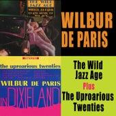 The Wild Jazz Age + the Uproarious Twenties by Wilbur De Paris
