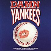 Damn Yankees [1994 Broadway Revival Cast] by Various Artists