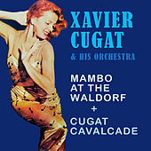 Play & Download Mambo at the Waldorf + Cugat Cavalcade by Xavier Cugat | Napster