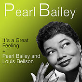 Play & Download It's a Great Feeling + Pearl Bailey & Louis Bellson by Pearl Bailey | Napster
