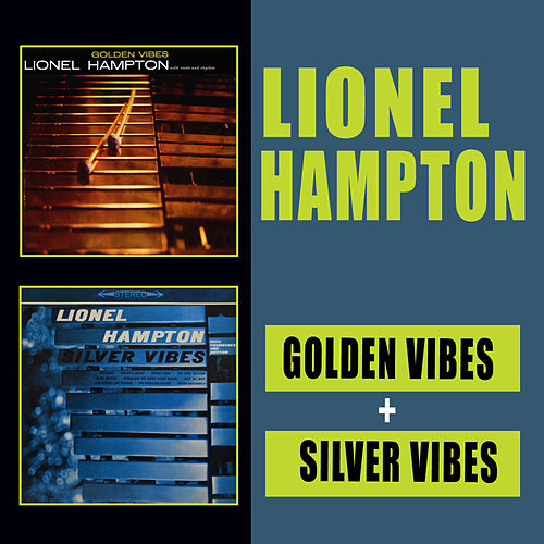 Play & Download Golden Vibes + Silver Vibes by Lionel Hampton | Napster