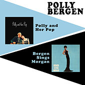 Play & Download Polly and Her Pop + Bergen Sings Morgan by Polly Bergen | Napster
