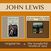 Play & Download Original Sin + the Wonderful World of Jazz by John Lewis | Napster
