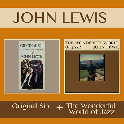Original Sin + the Wonderful World of Jazz by John Lewis