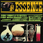 Play & Download Essence: John Lewis Plays the Compositions and Arrangements of Gary Mcfarland (Bonus Track Version) by John Lewis | Napster