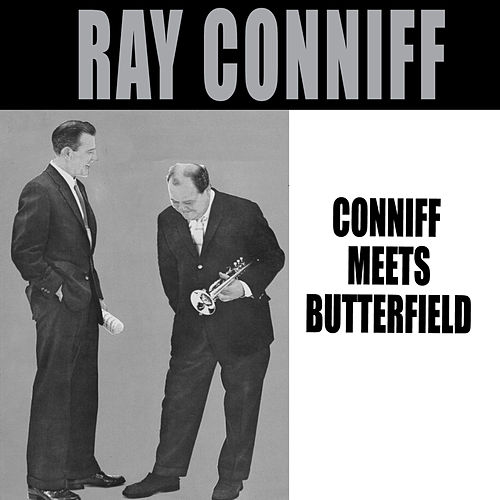 Play & Download Coniff Meets Butterfield (Bonus Track Version) by Ray Conniff | Napster