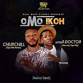Play & Download Omo Ikoh (feat. Small Doctor) by CHURCHILL | Napster