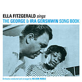 Play & Download Ella Fitzgerald Sings the George & IRA Gershwin Song Book (feat. Nelson Riddle & His Orchestra) [Plus Bonus Album] by Ella Fitzgerald | Napster