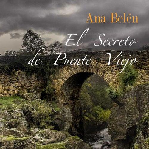 El Secreto de Puente Viejo by Ana Belén