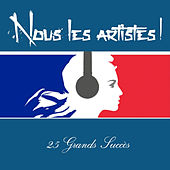 Play & Download Nous les artistes! - 25 Grands succès by Various Artists | Napster