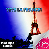 Play & Download Vive la France! - 25 Grands succès by Various Artists | Napster