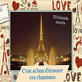 Play & Download C'est si bon d'écouter ces chansons - 25 Grands succès by Various Artists | Napster