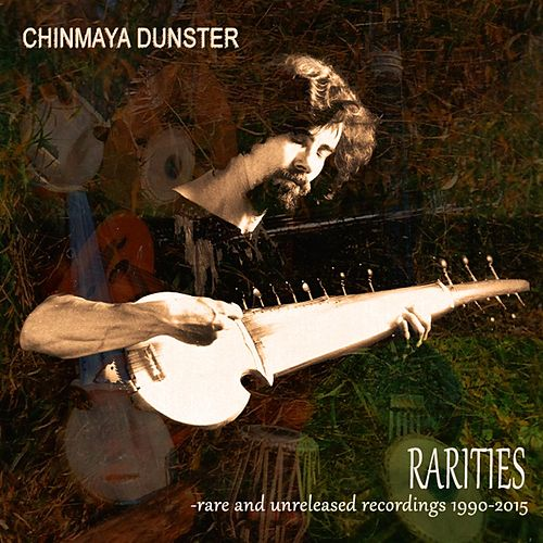 Rarities - Rare and Unreleased Recordings 1990-2015 by Chinmaya Dunster