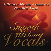 Play & Download N-Coded Music Presents Volume Two: Smooth Urban Vocals by Various Artists | Napster