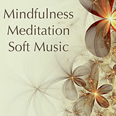 Play & Download Mindfulness Meditation Soft Music: Relaxing Peaceful Nature Sounds for Deep Relaxation, Meditation & Sleep, Zen Music Revival by Sounds of Nature White Noise for Mindfulness Meditation and Relaxation BLOCKED | Napster