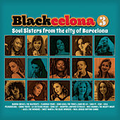 Blackcelona 3 - Soul Sisters from the City of Barcelona by Various Artists