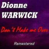 Don't Make Me Over (Remastered) von Dionne Warwick