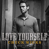 Play & Download Love Yourself by Chuck Wicks | Napster