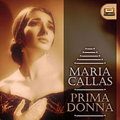 Play & Download Prima Donna by Maria Callas | Napster