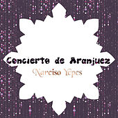 Play & Download Concierto de Aranjuez by Narciso Yepes | Napster