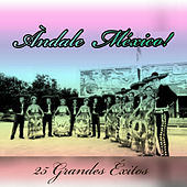 Ándale México! - 25 Grandes Éxitos by Various Artists