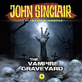 Play & Download Episode 6: The Vampire Graveyard by John Sinclair | Napster