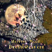 Play & Download Harvest Moon by The Dreamweavers | Napster