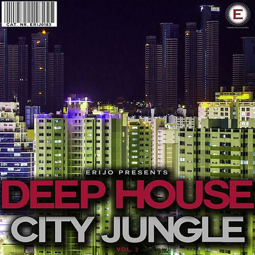 Deep House City Jungle, Vol. 2 by Various Artists