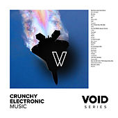 Play & Download VOID: Crunchy Electronic Music by Various Artists | Napster