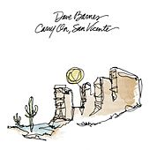 Carry on, San Vicente by Dave Barnes