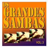 Play & Download Os Grandes Sambas, Vol: 3 by Various Artists | Napster