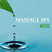 Massage Spa Music: Music for Deeply Relaxing Massage & Healing Music for Lymphatic Drainage Therapy by S.P.A