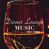 Dinner Lounge Music – Ambient Background Songs for Luxury Hotels and Fine Dining Restaurants for Special Guests by S.P.A