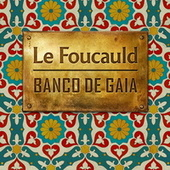 Play & Download Le Foucauld by Banco de Gaia | Napster