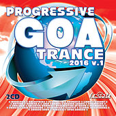 Play & Download Progressive Goa Trance 2016, Vol. 1 by Various Artists | Napster