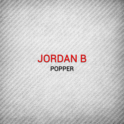 Play & Download Popper by Jordan B | Napster