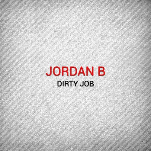Play & Download Dirty Job by Jordan B | Napster