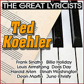 The Great Lyricists - Ted Koehler by Various Artists