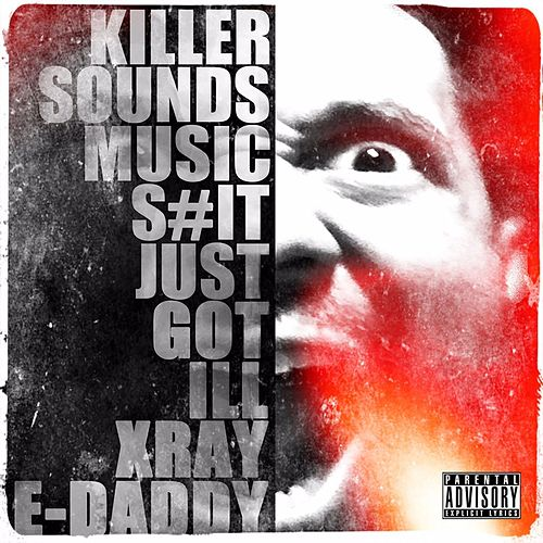Play & Download S#it Just Got Ill by X-Ray | Napster