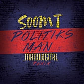 Play & Download Politiks Man (Manudigital Remix) - Single by Soom T | Napster