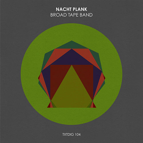 Play & Download Broad Tape Band by Nacht Plank | Napster