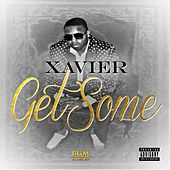 Play & Download Get Some by Xavier | Napster