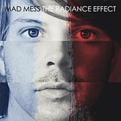 Mad Mess by The Radiance Effect