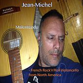 Malentendu:  French Rock'n'Roll Violoncello from North America by Jean-Michel