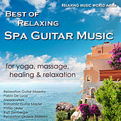 Play & Download Best of Relaxing Spa Guitar Music for Yoga, Massage, Healing & Relaxation by Various Artists | Napster