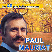 Play & Download Les 40 plus belles chansons de Paul Mauriat by Paul Mauriat | Napster