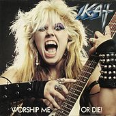 Worship Me Or Die! by The Great Kat