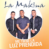 Play & Download Me Tiene la Luz Prendida - Single by La Makina | Napster