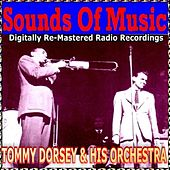 Sounds of Music pres. Tommy Dorsey & His Orchestra by Tommy Dorsey